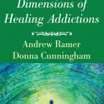 The Spiritual Dimensions of Healing Addictions